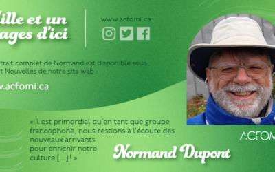 Mille et un #Visages d'ici : Normand Dupont